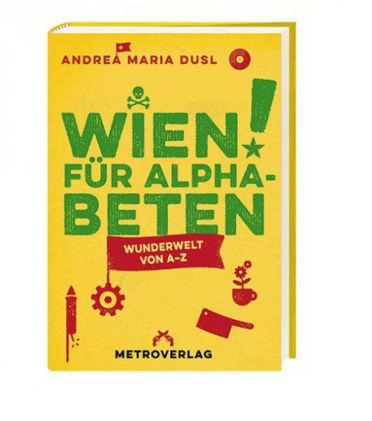 Wien für Alphabeten - Wunderwelt von A-Z